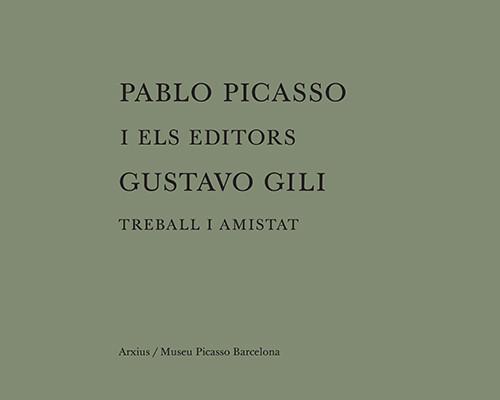 Catàleg 'Pablo Picasso i els editors Gustavo Gili: treball i amistat'