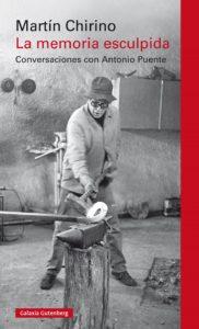 La memoria esculpida, Martín Chirino i Antonio Puente