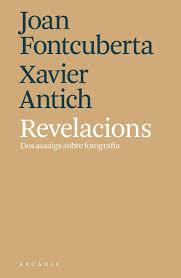 Revelacions, Joan Fontcuberta i Xavier Antich