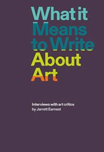 "Coberta de ""What it means to write about art: Interviews with art critics"""