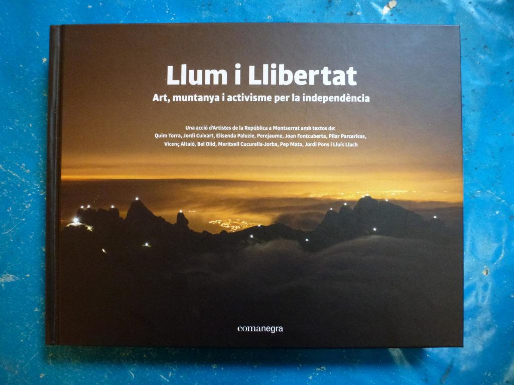 """Portada llibre """"Llum i llibertat. Art, muntanya i activisme per la independència"""", Editorial Comanegra, Barcelona, 2020."""
